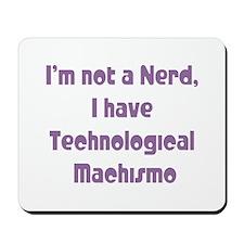 Technological Machismo Mousepad