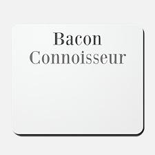 Bacon Connoisseur Mousepad