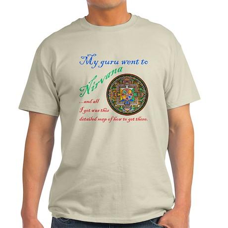 My guru went to Nirvana... T-Shirt