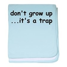 Don't Grow Up, It's a Trap! baby blanket