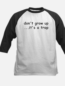 Don't Grow Up, It's a Trap! Kids Baseball Jersey