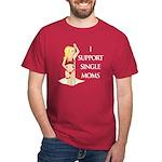 Support Single Moms Dark T-Shirt