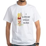 Support Single Moms White T-Shirt