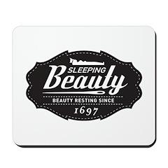 Sleeping Beauty Since 1697 Mousepad