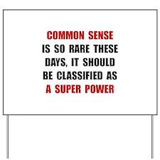 Common Sense Yard Sign
