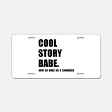 Cool Story Sandwich Aluminum License Plate