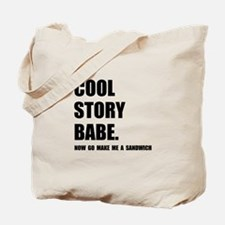 Cool Story Sandwich Tote Bag