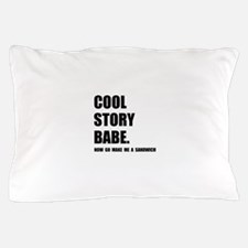Cool Story Sandwich Pillow Case