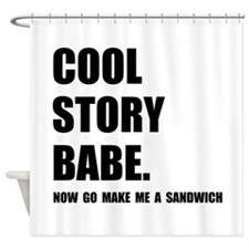 Cool Story Sandwich Shower Curtain