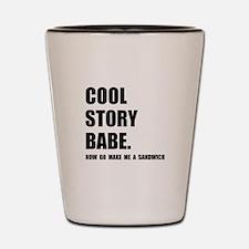Cool Story Sandwich Shot Glass