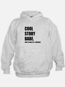 Cool Story Sandwich Hoodie