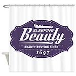 Sleeping Beauty Since 1697 Shower Curtain