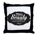 Sleeping Beauty Since 1697 Throw Pillow