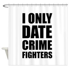 Date Crime Fighters Shower Curtain