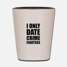 Date Crime Fighters Shot Glass