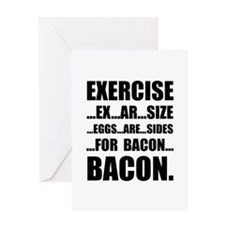 Exercise Bacon Greeting Card