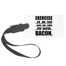 Exercise Bacon Luggage Tag