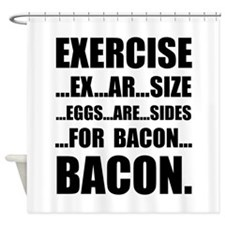 Exercise Bacon Shower Curtain