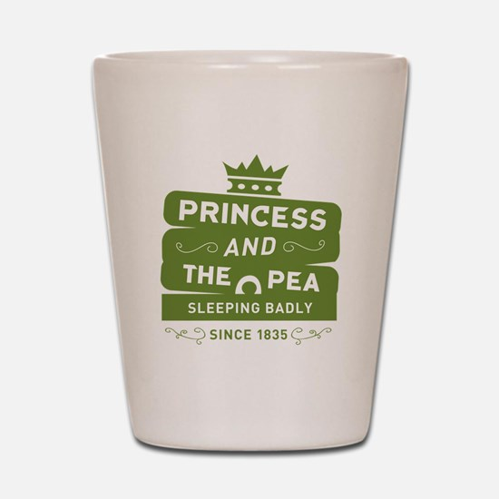 Princess & the Pea Since 1835 Shot Glass
