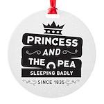 Princess & the Pea Since 1835 Round Ornament