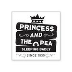 Princess & the Pea Since 1835 Square Sticker 3