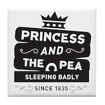 Princess & the Pea Since 1835 Tile Coaster