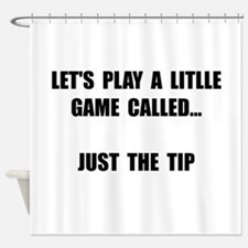 Just The Tip Shower Curtain