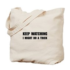 Keep Watching Trick Tote Bag