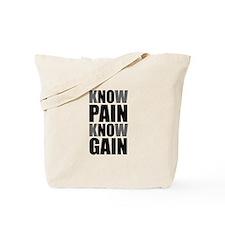 Know Pain Gain Tote Bag