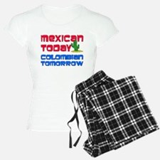 Mexican Today Colombian Tomorrow Pajamas