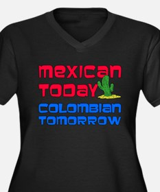 Mexican Today Colombian Tomorrow Plus Size T-Shirt