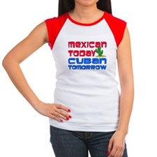 Mexican Today Cuban Tomorrow T-Shirt