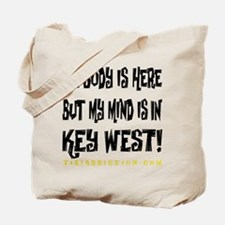 IN KEY WEST - WHITE Tote Bag