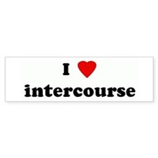 I Love intercourse Bumper Bumper Sticker