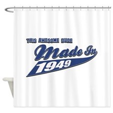 Made in 1949 Shower Curtain