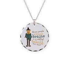 Scarecrow Brains Quote Necklace