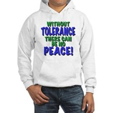 without tolerance no peace, t shirts, gifts Hoodie
