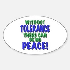 without tolerance no peace, t shirts, gifts Sticke