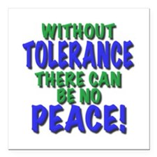 without tolerance no peace, t shirts, gifts Square