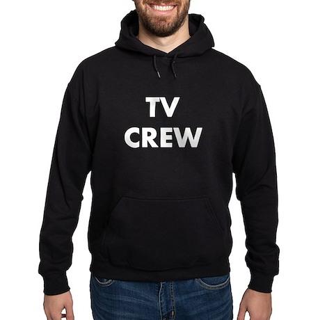 TV CREW (on front) Hoodie (dark)
