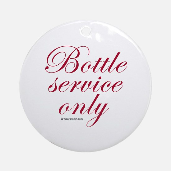 Bottle service only Ornament (Round)