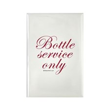 Bottle service only Rectangle Magnet