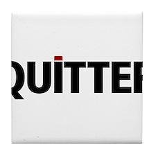 QUITTER Tile Coaster