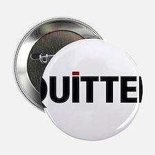 """QUITTER 2.25"""" Button"""