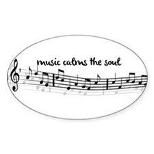 music calms the soul Decal