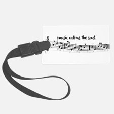 music calms the soul Luggage Tag