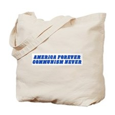 America Forever, Communism Never Tote Bag