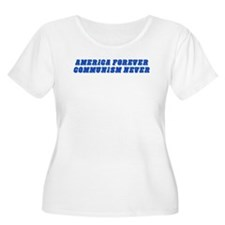 America Forever, Communism Never Plus Size T-Shirt