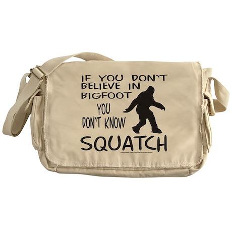 YOU DON'T KNOW SQUATCH Messenger Bag