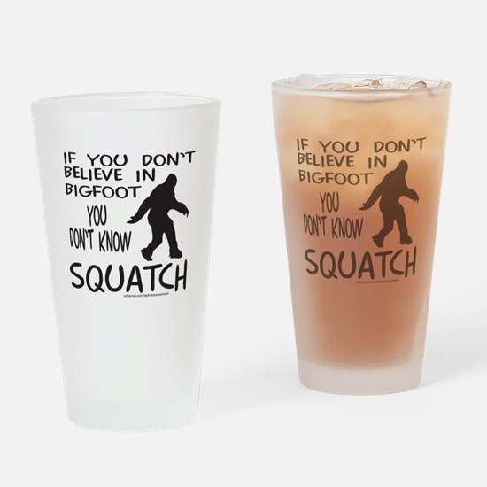 YOU DON'T KNOW SQUATCH Drinking Glass